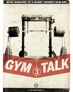 Gym Talk 3: More Memoirs of a Hungry, Horny Gym Rat (eBook)