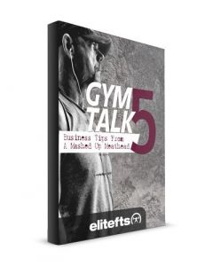 Gym Talk 5: Business Tips from a Mashed Up Meathead (eBook)