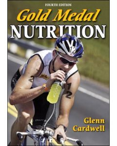 Gold Medal Nutrition: Fourth Edition