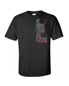 EliteFTS Be More Than An Excuse T-Shirt