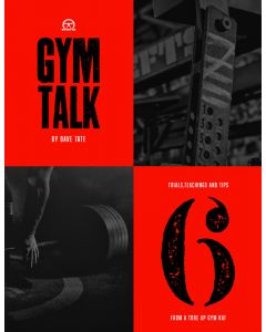 Gym Talk 6: Trials, Teachings and Tips From A Tore Up Gym Rat