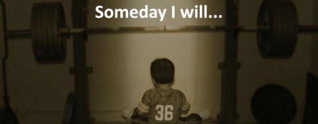 Someday I Will...