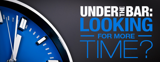 Under The Bar: Looking For More Time