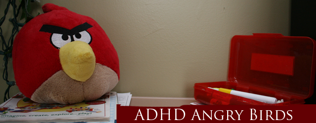 They Are NOT Angry Birds: Unleashing The Fury, ADHD Part 1