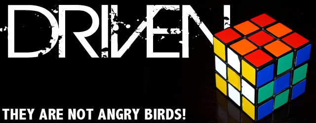They are NOT Angry Birds! DRIVEN