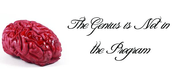 The Genius is Not in the Program