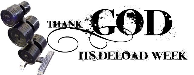 Thank God It's Deload Week