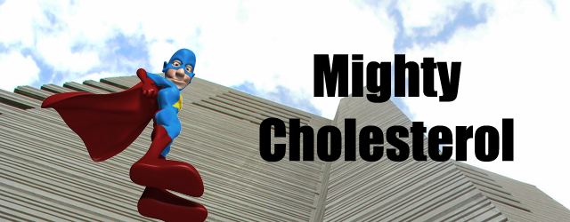 Mighty Cholesterol