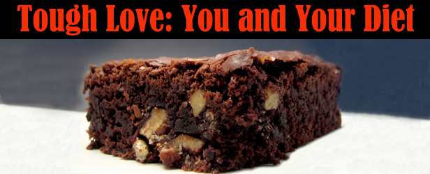 Tough Love: You and Your Diet