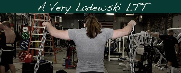 A Very Ladewski LTT, Part II