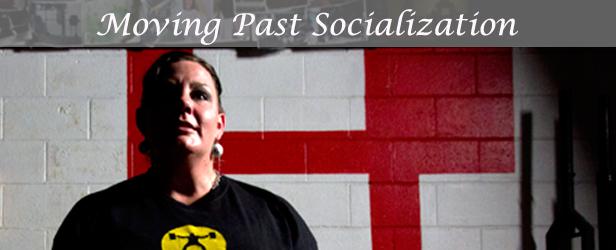 Moving Past Socialization