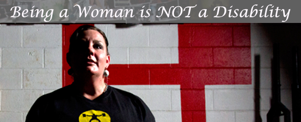 Being a Woman is Not a Disability