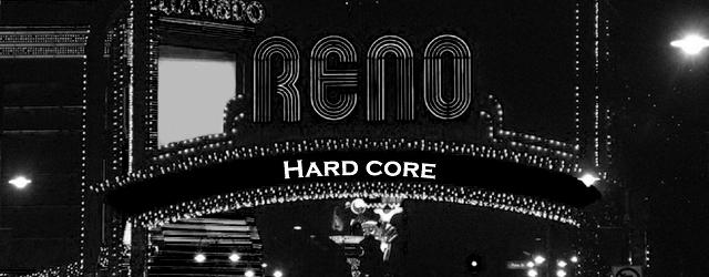 Reno Hardcore: Like a Powerful Crossbow