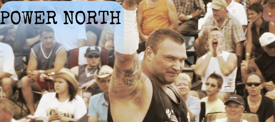 PowerNorth.ca Podcast: Interview with Pro Strongman Ben Ruckstuhl