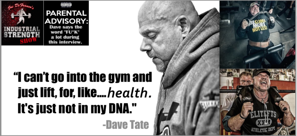 Joe DeFranco's Industrial Strength Show: Episode #40 with Dave Tate