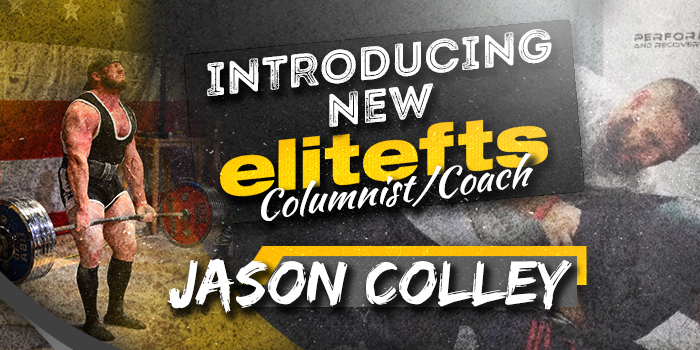 Introducing New elitefts Coach and Columnist Jason Colley