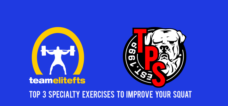 Top 3 Specialty Exercises to Improve Your Squat-VIDEO LOG