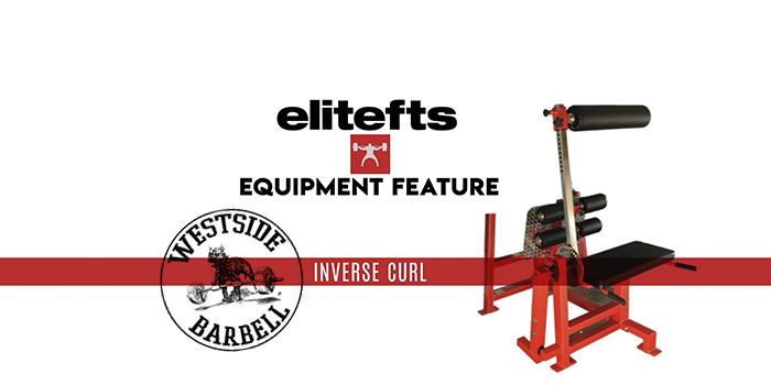 WATCH: Equipment Feature — Westside Inverse Curl