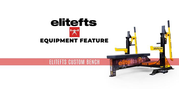 WATCH: Equipment Feature — elitefts Custom Bench