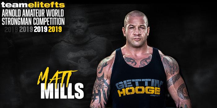 2019 Arnold Amateur Strongman World Championships: Middleweight Matt Mills to Compete as Heavyweight