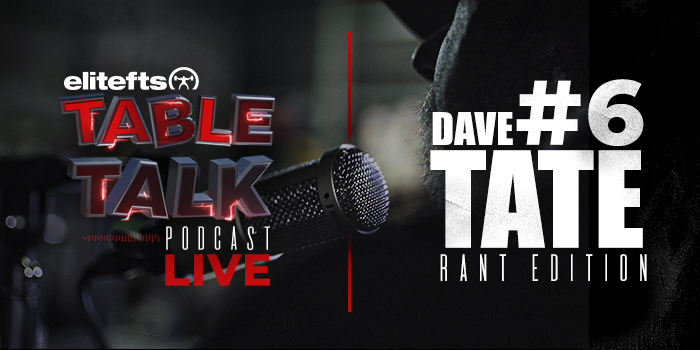 LISTEN: Table Talk Podcast #6 with Dave Tate (Rant Edition)