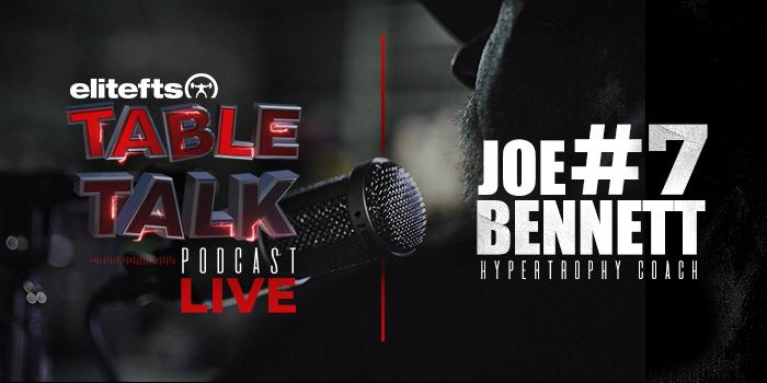LISTEN: Table Talk Podcast #7 with the Hypertrophy Coach (Joe Bennett)