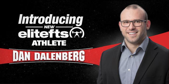 Introducing New elitefts Athlete Dan Dalenberg
