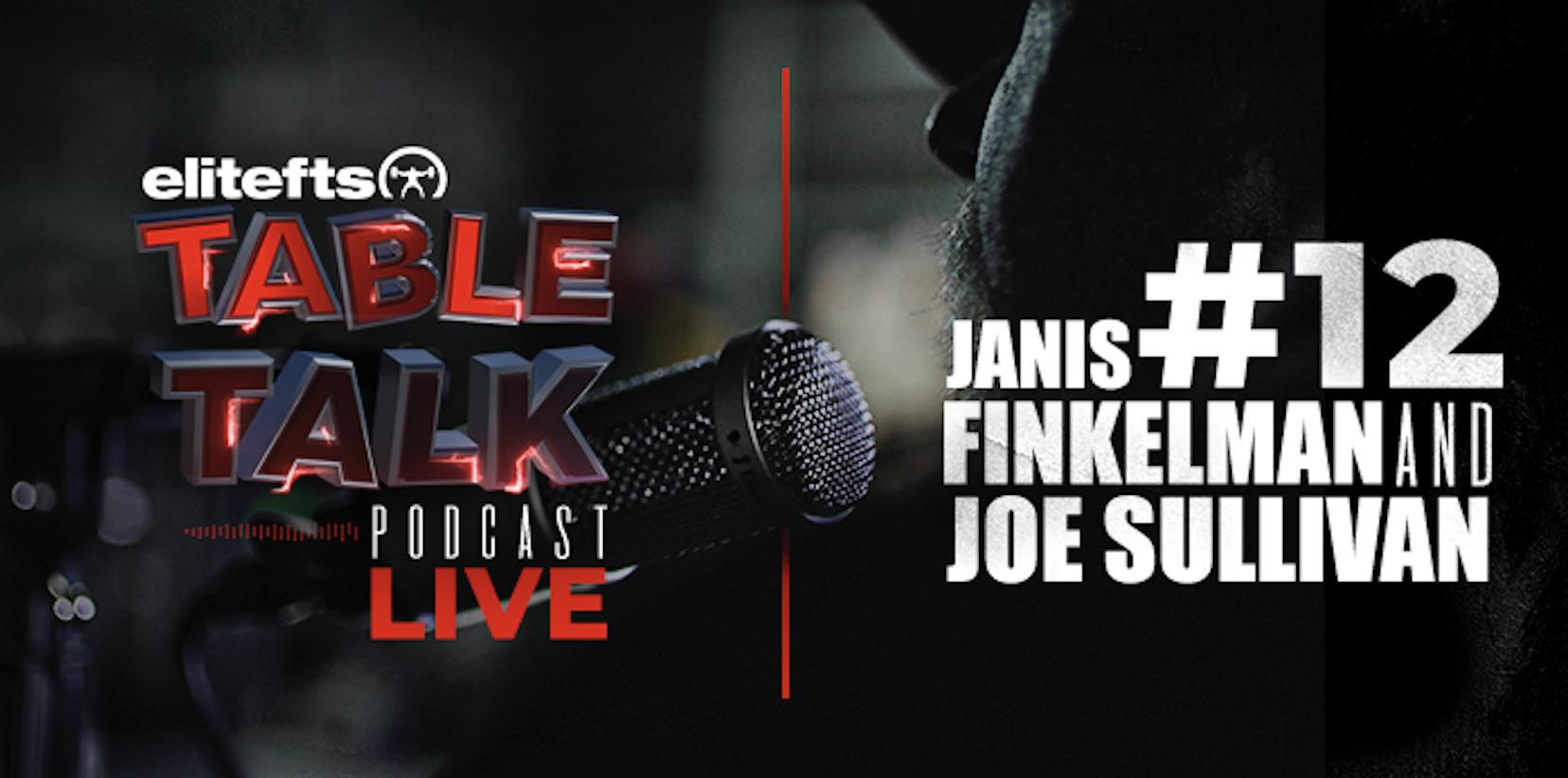 LISTEN: Table Talk Podcast #12 with Joe Sullivan and Janis Finkelman