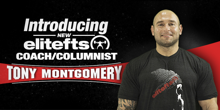 Introducing New Team elitefts Coach and Columnist Tony Montgomery