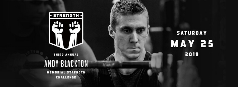 The 3rd Annual Andy Blackton Memorial Strength Challenge