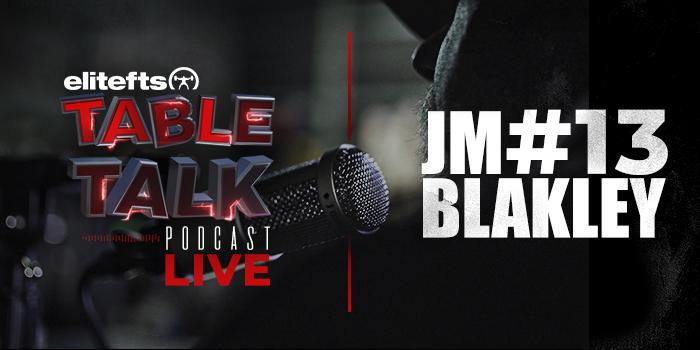 LISTEN: Table Talk Podcast #13 with JM Blakley