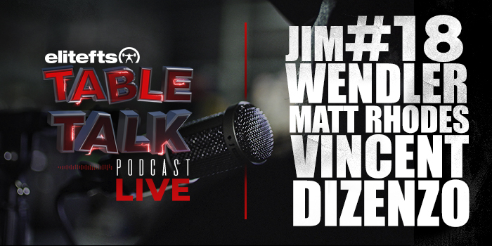 LISTEN: Table Talk Podcast #18 with Vincent Dizenzo, Matt Rhodes, and Jim Wendler