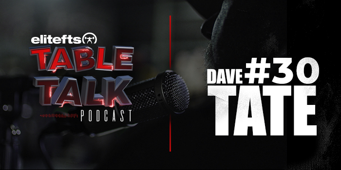 LISTEN: Table Talk Podcast #30 — How Dave Tate Trained His Clients