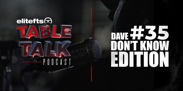 LISTEN: Table Talk Podcast #35: Dave Don't Know Edition