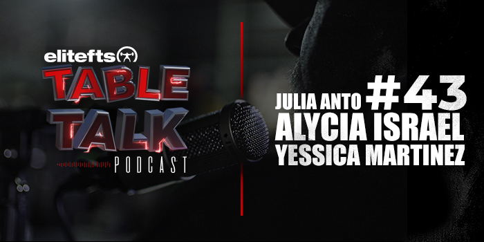 LISTEN: Table Talk Podcast #43 with Julia Anto, Yessica Martinez, and Alycia Israel