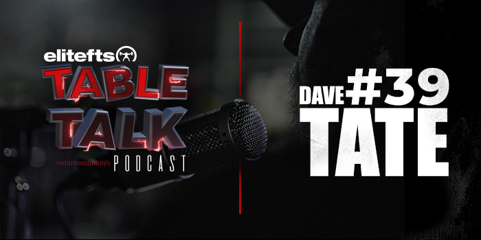 LISTEN: Table Talk Podcast #39 with Dave Tate