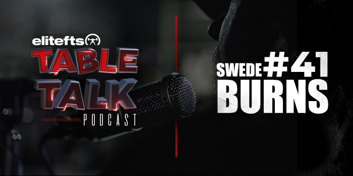 LISTEN: Table Talk Podcast #41 with Swede Burns