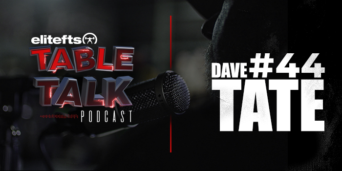 LISTEN: Table Talk Podcast #44 with Dave Tate