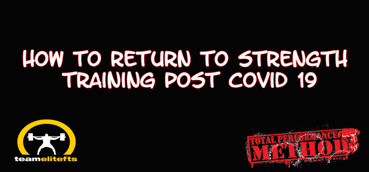 How to Return to Strength Training Post Covid 19