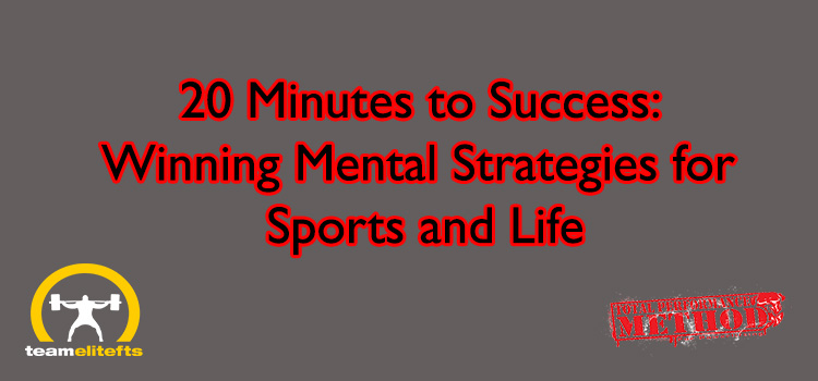 20 Minutes to Success: Winning Mental Strategies for Sports and Life