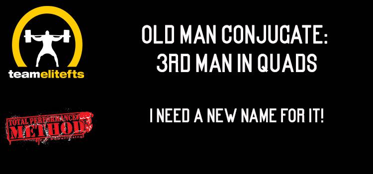Old Man Conjugate: 3rd Man In Quads