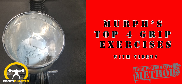 Murph's Top 4 Grip Exercises-With Videos