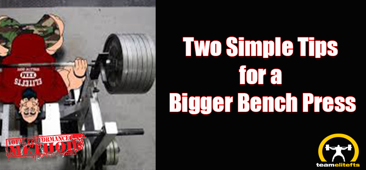 Two Simple Tips for a Bigger Bench Press